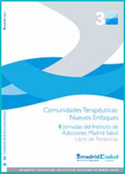 Documento Técnico con las ponencias de las II Jornadas del Instituto de Adicciones de Madrid Salud, sobre Comunidades Terapeuticas