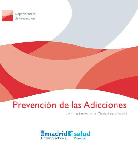 Publicación sobre las actuaciones en la comunidad de Madrid en prevención de las Adicciones